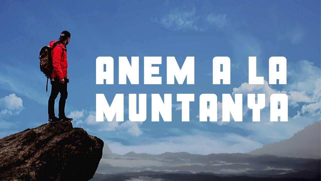 Nova sèrie al canal de youtube! Anem a la muntanya!